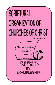 b_scriptural_organization_of_churches_of_christ